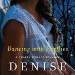 [PDF] [EPUB] Dancing with Fireflies (Chapel Springs, #2) Download