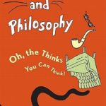 [PDF] [EPUB] Dr. Seuss and Philosophy: Oh, the Thinks You Can Think! Download