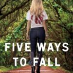 [PDF] [EPUB] Five Ways to Fall (Ten Tiny Breaths, #4) Download