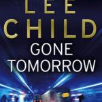 [PDF] [EPUB] Gone Tomorrow (Jack Reacher, #13) Download