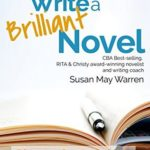 [PDF] [EPUB] How to Write a Brilliant Novel: The easy step-by-step method of crafting a powerful story (Brilliant Writer Series Book 1) Download