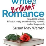 [PDF] [EPUB] How to Write a Brilliant Romance: The easy, step-by-step method of crafting a powerful romance (Brilliant Writer Series Book 3) Download