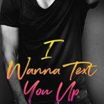 [PDF] [EPUB] I Wanna Text You Up Download