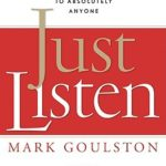 [PDF] [EPUB] Just Listen: Discover the Secret to Getting Through to Absolutely Anyone Download