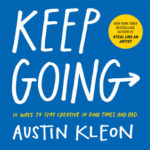 [PDF] [EPUB] Keep Going: 10 Ways to Stay Creative in Good Times and Bad Download