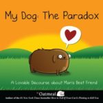[PDF] [EPUB] My Dog: The Paradox: A Lovable Discourse about Man's Best Friend Download