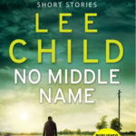 [PDF] [EPUB] No Middle Name: The Complete Collected Short Stories (Jack Reacher, #21.5) Download