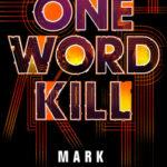 [PDF] [EPUB] One Word Kill (Impossible Times, #1) Download