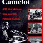 [PDF] [EPUB] Rethinking Camelot: JFK, the Vietnam War and US Political Culture Download