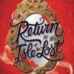 [PDF] [EPUB] Return to the Isle of the Lost (Descendants, #2) Download