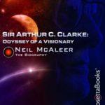 [PDF] [EPUB] Sir Arthur C. Clarke: Odyssey of a Visionary: The Biography (Arthur C. Clarke Collection) Download