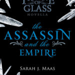 [PDF] [EPUB] The Assassin and the Empire (Throne of Glass, #0.5) Download