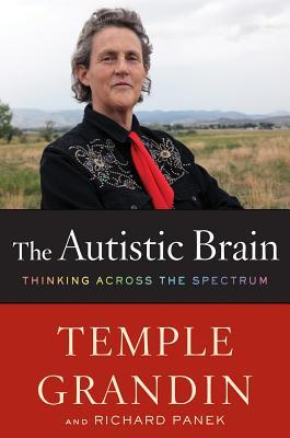 [PDF] [EPUB] The Autistic Brain: Thinking Across the Spectrum Download by Temple Grandin