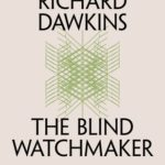 [PDF] [EPUB] The Blind Watchmaker: Why the Evidence of Evolution Reveals a Universe Without Design Download