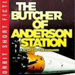 [PDF] [EPUB] The Butcher of Anderson Station (Expanse, #0.5) Download