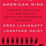 [PDF] [EPUB] The Coddling of the American Mind: How Good Intentions and Bad Ideas Are Setting Up a Generation for Failure Download