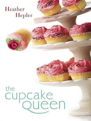 [PDF] [EPUB] The Cupcake Queen Download by Heather Hepler