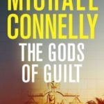 [PDF] [EPUB] The Gods of Guilt (Mickey Haller, #5) Download