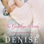 [PDF] [EPUB] The Goodbye Bride (Summer Harbor, #2) Download