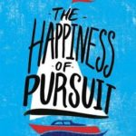 [PDF] [EPUB] The Happiness of Pursuit: Finding the Quest That Will Bring Purpose to Your Life Download