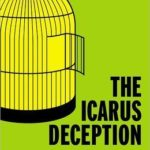 [PDF] [EPUB] The Icarus Deception: How High Will You Fly? Download