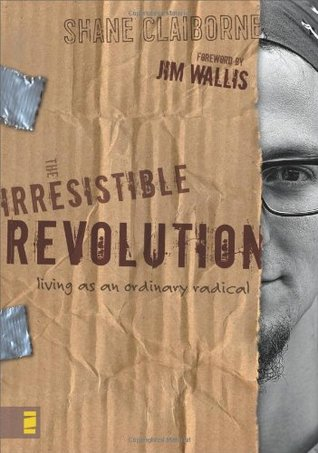 [PDF] [EPUB] The Irresistible Revolution: Living as an Ordinary Radical Download by Shane Claiborne