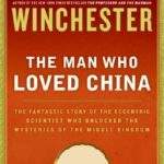 [PDF] [EPUB] The Man Who Loved China: The Fantastic Story of the Eccentric Scientist Who Unlocked the Mysteries of the Middle Kingdom Download