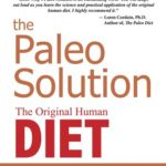 [PDF] [EPUB] The Paleo Solution: The Original Human Diet  Download