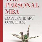 [PDF] [EPUB] The Personal MBA: Master the Art of Business Download
