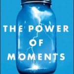 [PDF] [EPUB] The Power of Moments: Why Certain Experiences Have Extraordinary Impact Download