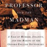 [PDF] [EPUB] The Professor and the Madman: A Tale of Murder, Insanity and the Making of the Oxford English Dictionary Download