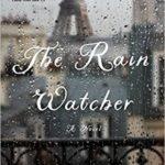 [PDF] [EPUB] The Rain Watcher Download