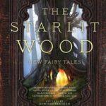 [PDF] [EPUB] The Starlit Wood: New Fairy Tales Download