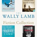 [PDF] [EPUB] The Wally Lamb Fiction Collection: The Hour I First Believed, I Know This Much is True, We Are Water, and Wishin' and Hopin' Download