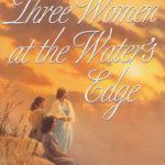 [PDF] [EPUB] Three Women At The Water's Edge Download