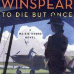 [PDF] [EPUB] To Die But Once (Maisie Dobbs, #14) Download