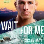 [PDF] [EPUB] Wait for Me (Montana Rescue, #6) Download