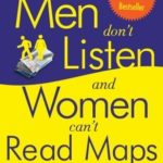 [PDF] [EPUB] Why Men Don't Listen and Women Can't Read Maps: How We're Different and What to Do About It Download