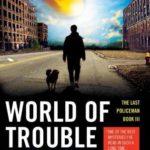 [PDF] [EPUB] World of Trouble (The Last Policeman, #3) Download