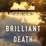 [PDF] [EPUB] A Brilliant Death Download
