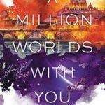 [PDF] [EPUB] A Million Worlds with You (Firebird, #3) Download