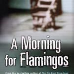 [PDF] [EPUB] A Morning for Flamingos (Dave Robicheaux #4) Download