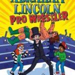[PDF] [EPUB] Abraham Lincoln, Pro Wrestler (Time Twisters, #1) Download