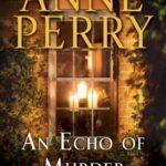 [PDF] [EPUB] An Echo of Murder (William Monk, #23) Download