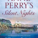 [PDF] [EPUB] Anne Perry's Silent Nights: A Christmas Beginning   A Christmas Grace (Christmas Stories, #5-6) Download