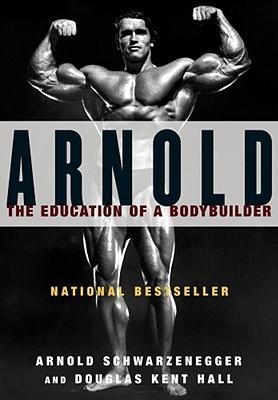 [PDF] [EPUB] Arnold: The Education of a Bodybuilder Download by Arnold Schwarzenegger