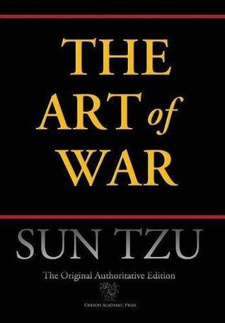 [PDF] [EPUB] Art of War (Chiron Academic Press - The Original Authoritative Edition) (Authoritative) Download by Sun Tzu