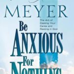 [PDF] [EPUB] Be Anxious for Nothing: The Art of Casting Your Cares and Resting in God Download