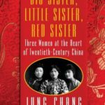 [PDF] [EPUB] Big Sister, Little Sister, Red Sister: Three Women at the Heart of Twentieth-Century China Download