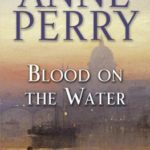 [PDF] [EPUB] Blood on the Water (William Monk, #20) Download